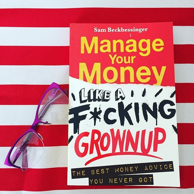 Manage Your Money Like a Fucking Grownup, the book
