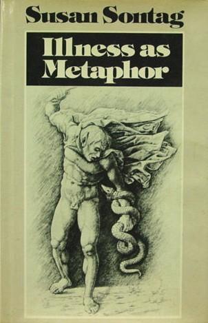 Susan Sontag - Illness as Metaphor