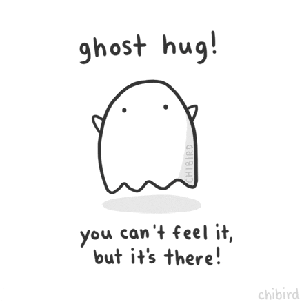 ghost hug! you can't feel it but it's there